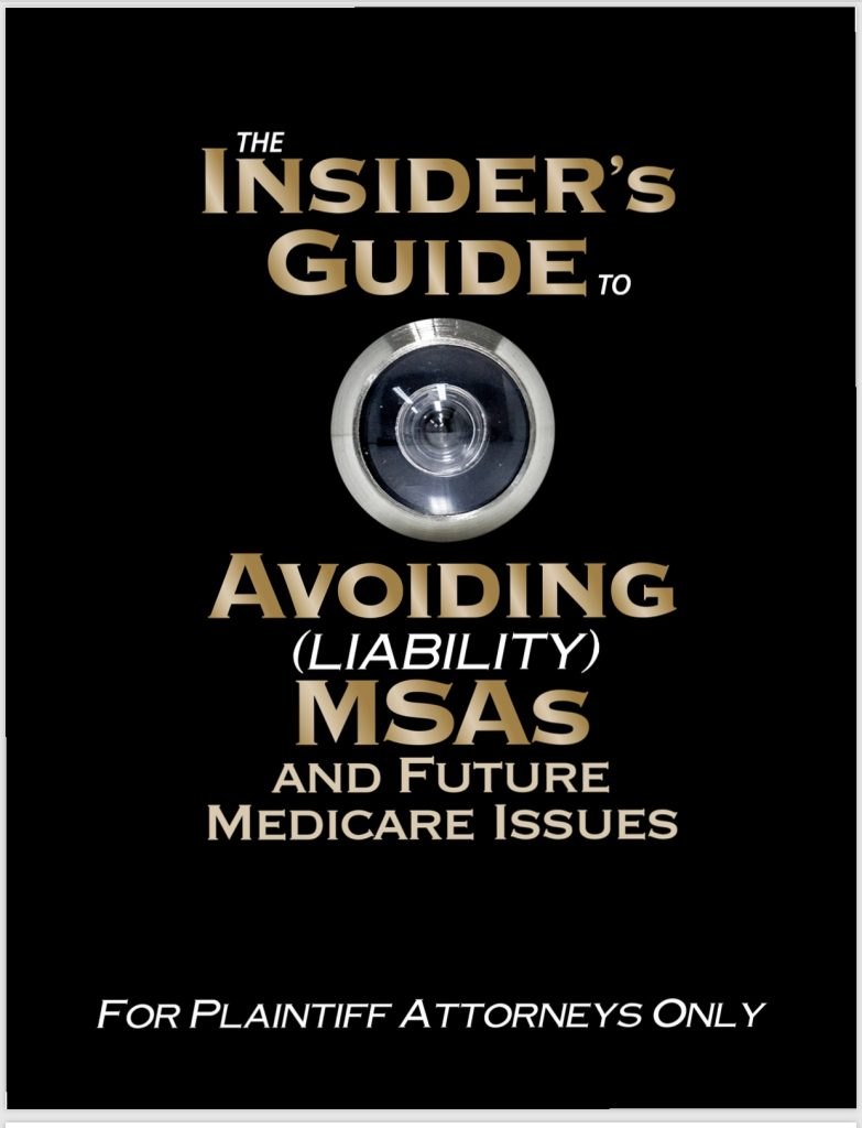The Insider's Guide to Avoiding MSAs - For Plaintiff Attorneys Only, by Jack Meligan of PMLS July 24 2019
