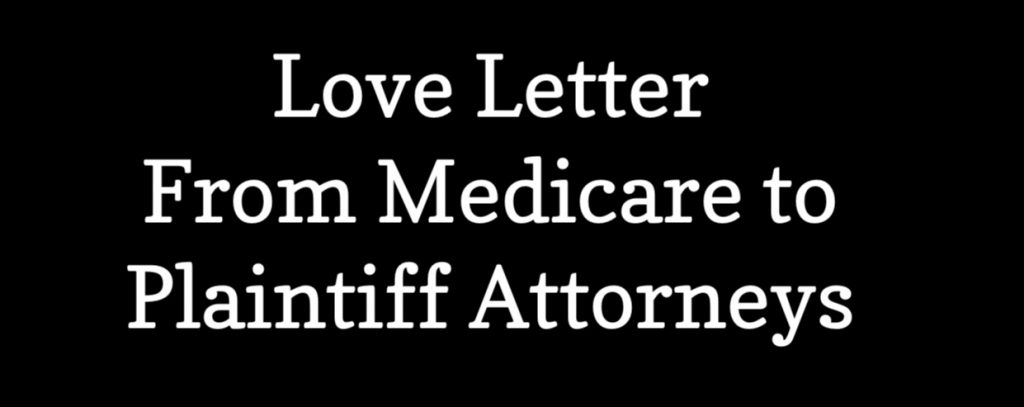 From Jack's Desk #38: Love Letter From Medicare to Plaintiff Attorneys